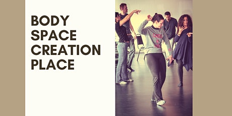 Body Space Creation Place Online tickets