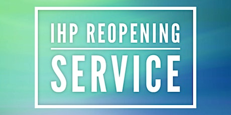 IHP Reopening Service tickets