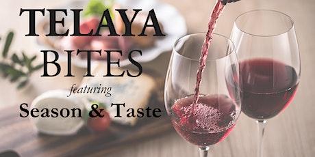 Telaya Bites with Season & Taste (7/29) tickets