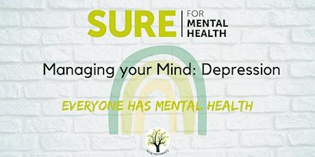 SURE for Mental Health - Managing your Mind: Depression Webinar tickets