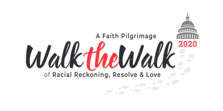 Walk the Walk 2020 : A Faith Pilgrimage of Racial Reckoning, Resolve & Love tickets
