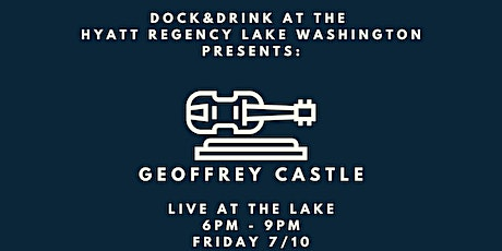 Live at the Lake - Geoffrey Castle and DJ Michael Duncan tickets