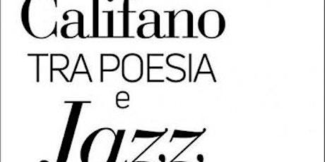 Califano tra poesia e Jazz - Spettacolo musicale biglietti