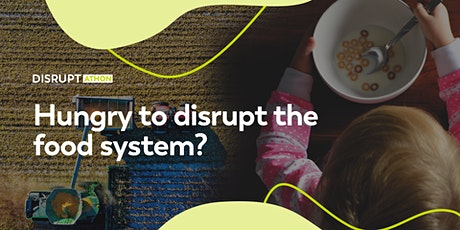 Responsible Disruption: Food System Disrupt-ATHON Idea Sharing tickets