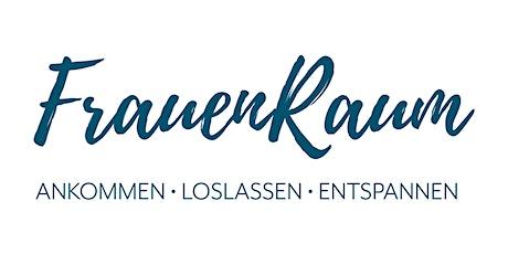FrauenRaum - ankommen loslassen entspannen Tickets