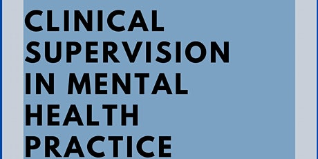 Clinical Supervision in Mental Health Practice tickets