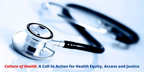 Culture of Health: A Call to Action for Health Equity, Access and Justice tickets