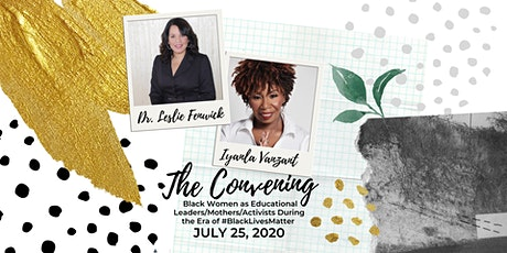The Convening: Black Women as Educational Leaders During the Era of BLM tickets