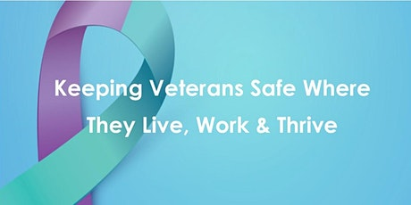 Keeping Veterans Safe Where They Live, Work & Thrive tickets