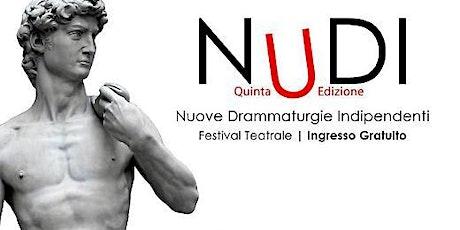 Festival NU.D.I.  - Nuove Drammaturgie Indipendenti  - Teatro dei Limoni biglietti
