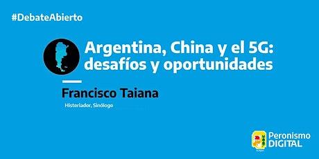 Argentina, China y el 5G: desafíos y oportunidades boletos