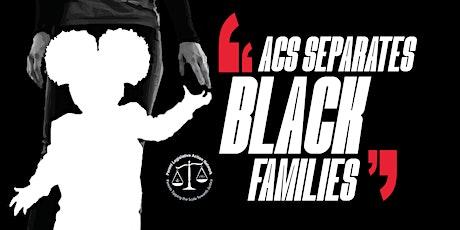 ACS Separates Black Families tickets