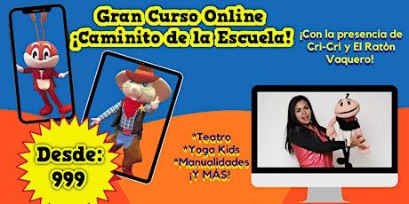 """Gran Curso Online """"Caminito de la Escuela"""" ¡Con la presencia de Cri-Cri! biglietti"""
