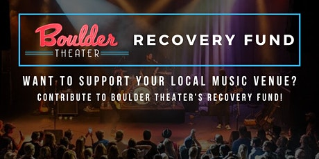 BOULDER THEATER RECOVERY FUND tickets