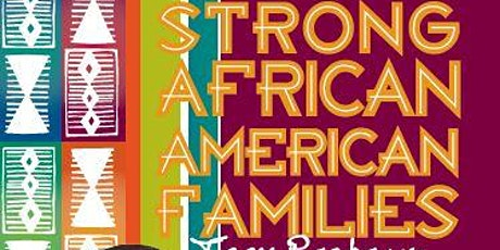 STRONG AFRICAN AMERICAN FAMILIES-Teens 5-Sessions  Program tickets