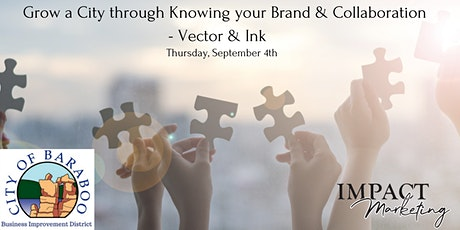 Grow a City through Knowing your Brand & Collaboration- Vector & Ink tickets