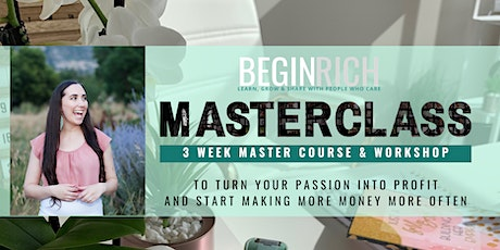 Turn Your Passion into Profit - 3 Week Master Course & Workshop tickets