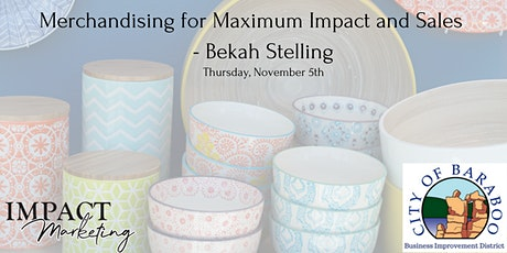 Merchandising for Maximum Impact and Sales - Bekah Stelling tickets