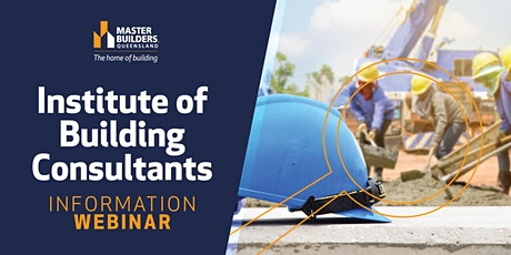 Brisbane Institute of Building Consultants Information Webinar tickets