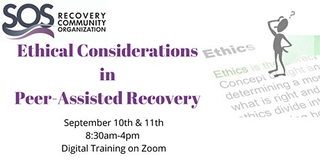 SOS Ethical Considerations in Peer Assisted Recovery (Digital on Zoom) tickets