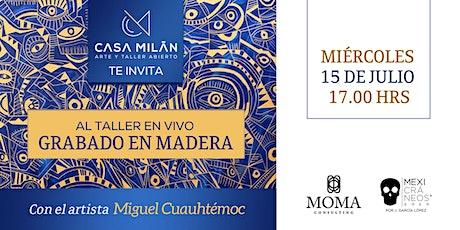 Taller De Grabado En Madera - Casa Milán entradas