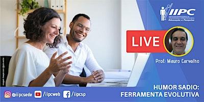 Live – Humor Sadio: Ferramenta Evolutiva