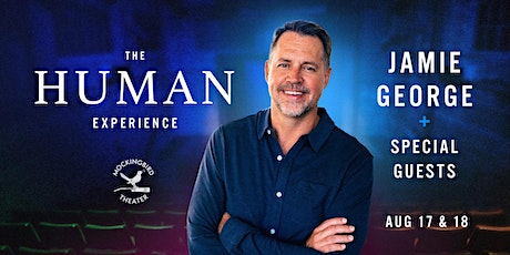 The Human Experience: A Live Show Hosted By Jamie George tickets