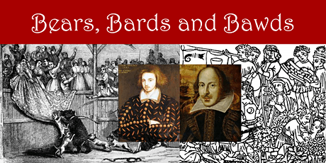 Virtual Tour - Adventures in Shakespeare's Bankside: Bears, Bards and Bawds tickets