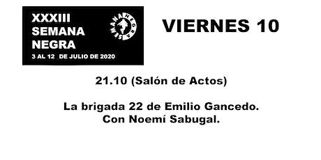 La brigada 22 de Emilio Gancedo. entradas