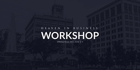 Heaven In Business Workshop - Springfield, MO tickets
