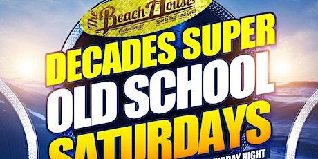 DECADES SUPER  OLD SCHOOL SATURDAYS tickets