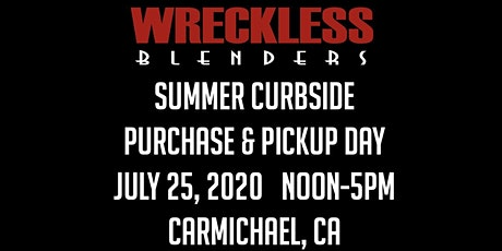 Wreckless Blenders Summer Curbside Purchase & Pickup Day tickets