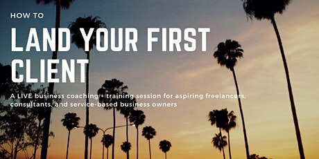 Launch Your Idea + Land Your First Client tickets
