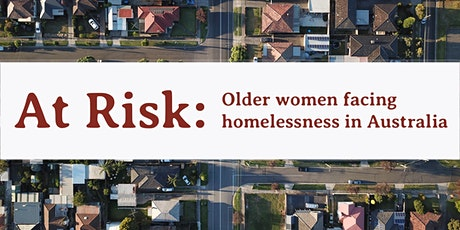 At Risk: Older women facing homelessness in Australia tickets