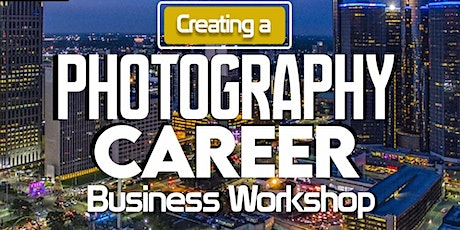 Creating a Photography Career | Detroit Photography Workshop tickets