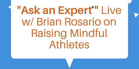 """Ask an Expert"" Live with Brian Rosario on Raising Mindful Athletes tickets"
