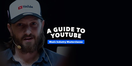 Music Industry Masterclasses | A Guide to YouTube tickets
