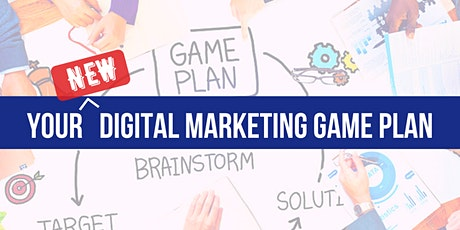 Your New Digital Marketing Game Plan - 5 Ways To Win More Business Now! tickets