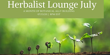 """Herbalist Lounge July 2020 """"A Month of Intentional Botanical Ally Building"""" tickets"""