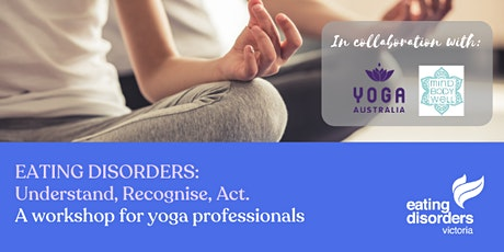 Eating Disorders: Understand, Recognise, Act. For yoga professionals. tickets