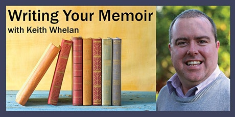 Zoom event: Writing Your Memoir with Keith Whelan tickets