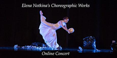 Elena Notkina's Choreographic Works Online Concert tickets