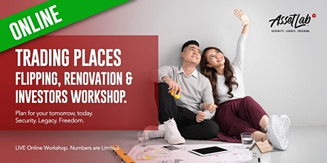 Trading Places: Property Trading,Renovation & Investment Workshop tickets
