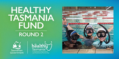 Healthy Tasmania Fund Round Two - Community Information Session Hobart tickets