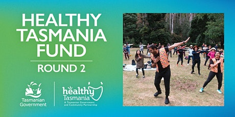 Healthy Tasmania Fund Round Two - Community Information Session Online tickets