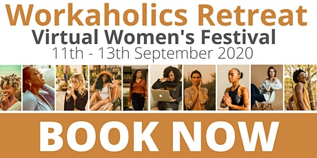 Workaholics Retreat - Virtual Women's Festival 2020 tickets