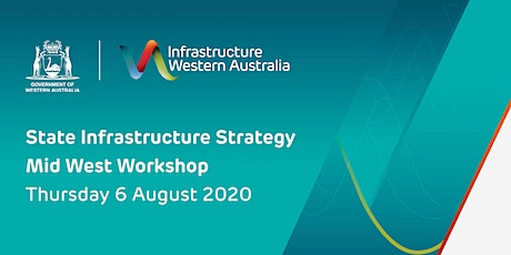 State Infrastructure Strategy Mid West Workshop tickets