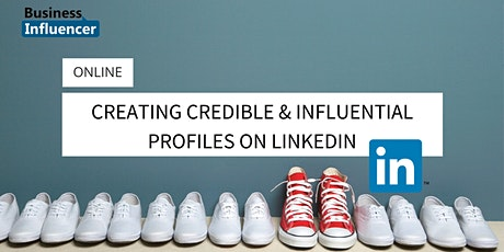 WEBINAR Creating Credible & Influential Profiles on LinkedIn AUGUST 20208 tickets