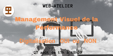 WEB-ATELIER - MANAGEMENT VISUEL DE LA PERFORMANCE - Digitalisation Oui  Non billets