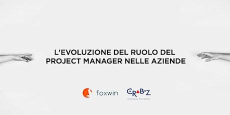 Chi è lo smart project manager? L'evoluzione del ruolo del PM nelle aziende biglietti